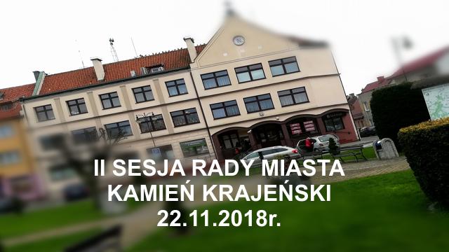 II SESJA RADY MIASTA KAMIEŃ KRAJEŃSKI- 22.11.2018