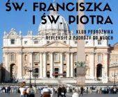 Śladami Świętego Franciszka i Świętego Piotra
