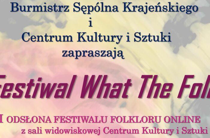 """""""What the Folk"""" Inauguracja Dni Sępólna Krajeńskiego."""